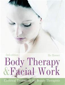 Body Therapy and Facial Work: Electrical Treatments for Beauty Therapists