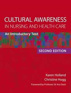 Cultural Awareness in Nursing and Health Care: An Introductory Text