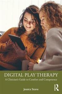 Digital Play Therapy: A Clinician's Guide to Comfort and Competence