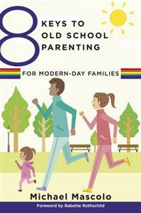 8 Keys to Old School Parenting for Modern-Day Families