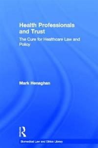 Health Professionals and Trust: The Cure for Healthcare Law and Policy