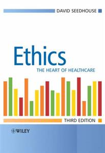 Ethics: The Heart of Healthcare