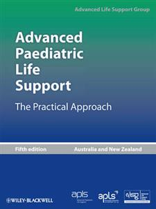 Advanced Paediatric Life Support: the Practical Approach ANZ ed.