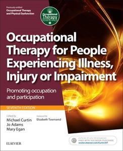 Occupational Therapy for People Experiencing Illness, Injury or Impairment[Previously Entitled Occupational Therapy and Physical Dysfunction]: Promoti