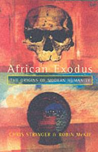 African Exodus: The Origins of Modern Humanity