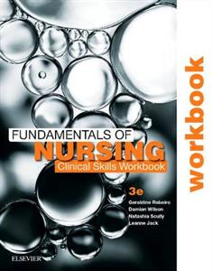 Fundamentals of Nursing: Clinical Skills Workbook 3rd Edition