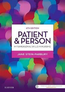 Patient & Person: Interpersonal Skills in Nursing 6th edition