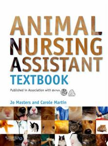 Animal Nursing Assistant Textbook: Published in Association with BVNA