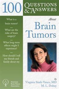 100 Questions and Answers About Brain Tumors
