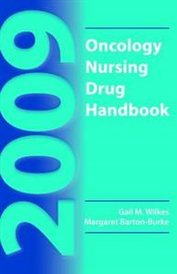 2009 Oncology Nursing Drug Handbook: 2009