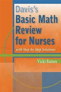 Davis's Basic Math Review for Nurses with Step-by-step Solutions