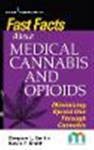 Fast Facts about Medical Cannabis and Opioids: Minimizing Opioid Use Through Cannabis