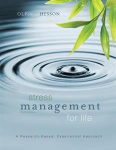 Stress Management for Life: A Research-Based Experiential Approach 3rd Edition