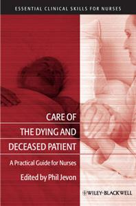 Care of the Dying and Deceased Patient: A Practical Guide for Nurses