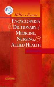Miller-Keane Encyclopedia and Dictionary of Medicine, Nursing and Allied Health