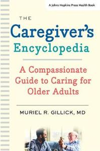 The Caregiver's Encyclopedia: A Compassionate Guide to Caring for Older Adults - Click Image to Close