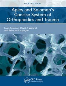 Apley and Solomon's Concise System of Orthopaedics and Trauma
