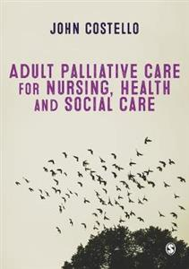 Adult Palliative care for Nursing, Health and Social Care