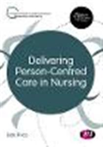 Delivering Person-Centred Care in Nursing