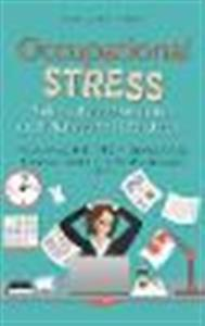 Occupational Stress: Risk Factors, Prevention and Management Strategies