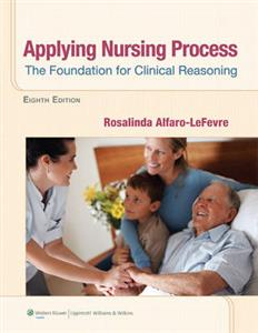 Applying Nursing Process: The Foundation for Clinical Reasoning 8th Edition