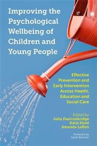 Improving the Psychological Wellbeing of Children and Young People: Effective Prevention and Early Intervention Across Health, Education and Social Ca