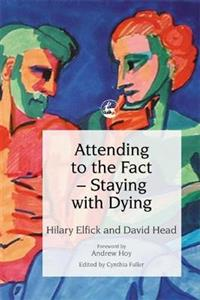 Attending to the Fact: Staying with Dying
