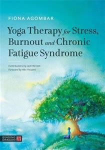 Yoga Therapy for Stress, Burnout and Chronic Fatigue Syndrome - Click Image to Close