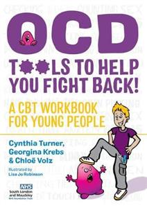 OCD - Tools to Help You Fight Back!: A CBT Workbook for Young People