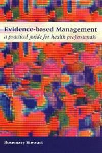 Evidence-based Management: A Practical Guide for Health Professionals