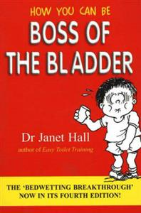 How You Can be Boss of the Bladder: The 'Bedwetting Breakthrough'