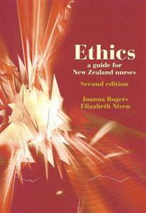 Ethics: A Guide for New Zealand Nurses