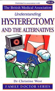 Hysterectomy and the Alternatives
