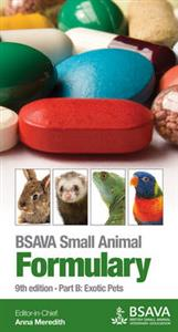 BSAVA Small Animal Formulary: Part B: Exotic Pets