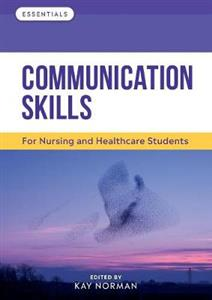 Communication Skills: For Nursing and Healthcare Students