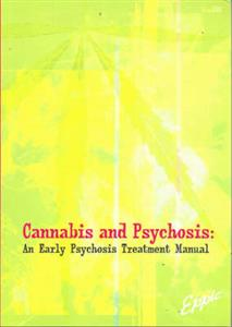 Cannabis and Psychosis: An Early Psychosis Treatment Manual