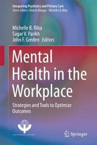 Mental Health in the Workplace: Strategies and Tools to Optimize Outcomes