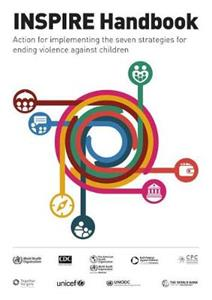 INSPIRE handbook: action for implementing the seven strategies for ending violence against children