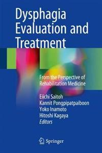 Dysphagia Evaluation and Treatment: From the Perspective of Rehabilitation Medicine