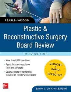 Plastic and Reconstructive Surgery Board Review: Pearls of Wisdom, Third Edition
