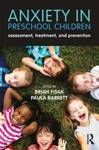 Anxiety in Preschool Children: Assessment, Treatment, and Prevention
