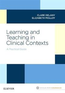 Learning and Teaching in Clinical Contexts: A Practical Guide