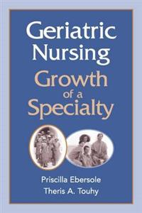 Geriatric Nursing: Growth of a Speciality