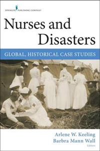 Nursing and Global Disasters: A History of Collaboration