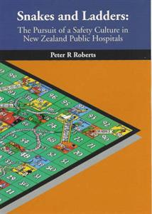 Snakes and Ladders: the Pursuit of a Safety Culture in New Zealand Public Hospitals