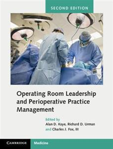 Operating Room Leadership and Perioperative Practice Management