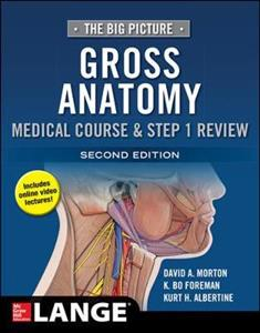 The Big Picture: Gross Anatomy, Medical Course & Step 1 Review, Second Edition