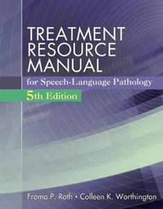 Treatment Resource Manual for Speech-Language Pathology: Volume I