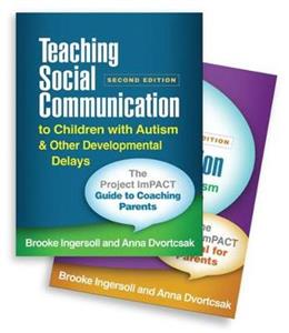 Teaching Social Communication to Children with Autism and Other Developmental Delays (2-book set), Second Edition: The Project ImPACT Manual for Paren