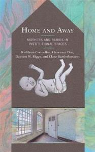 Home and Away: Mothers and Babies in Institutional Spaces